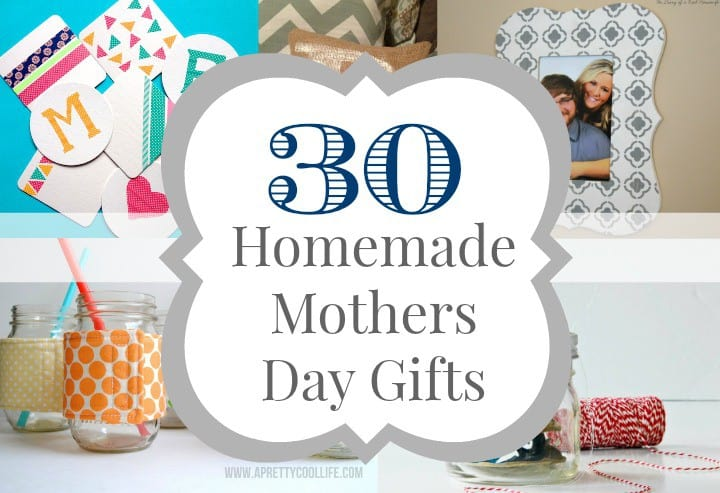 30 Homemade Mother S Day Gift Ideas