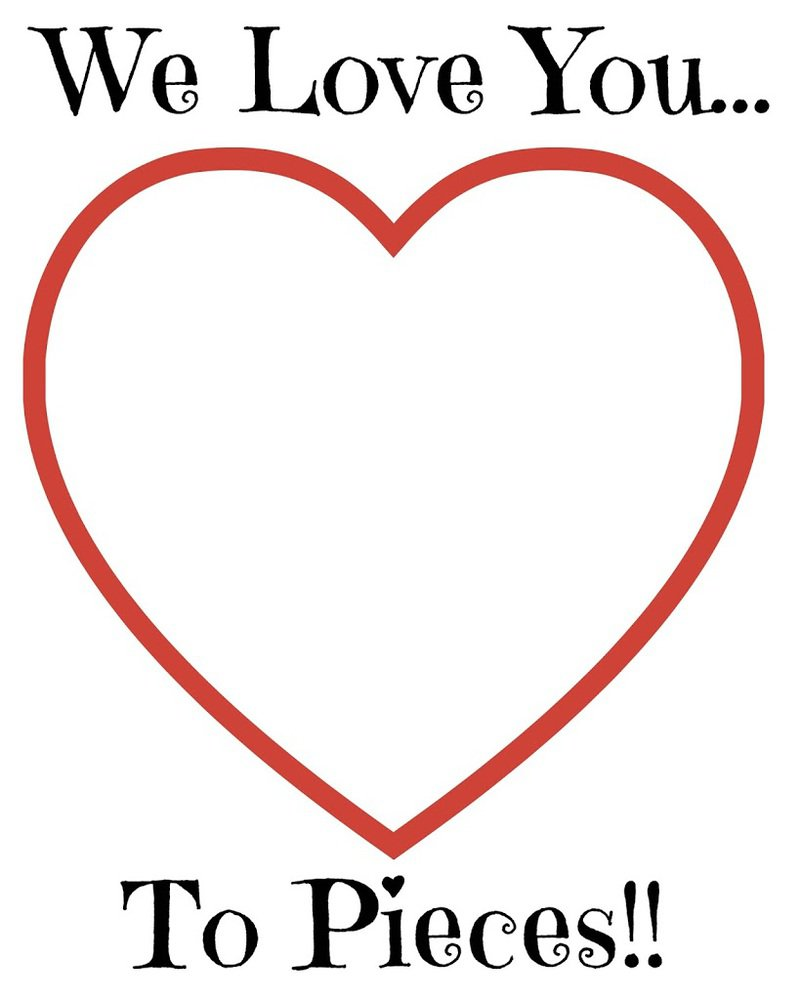 Valentine's Day Craft printout We Love You To Pieces